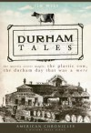 Durham Tales: The Morris Street Maple, the Plastic Cow, the Durham Day that Was More - Jim Wise