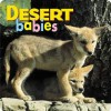 Desert Babies - Northword Books for Young Readers, John Shaw, Aimee Jackson, Kristen McCurry, North Work, Bruce Coleman