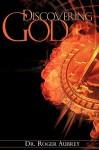 Discovering God - Roger Aubrey