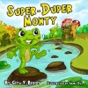 Super-Duper Monty: Volume 3 (Picture Book for Ages 3-7) - Gita V. Reddy, Abira Das