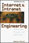 Internet and Intranet Engineering: Technologies, Protocols, and Applications - Daniel Minoli