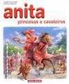anita princesas e cavaleiros - Gilbert Delahaye, Jean-Louis Marlier