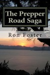 The Prepper Road Saga: Our End of the Lake Revisited - Ron Foster