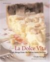 La Dolce Vita: Sweet Things from the Italian Home Kitchen - Ursula Ferrigno