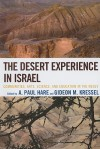 The Desert Experience in Israel: Communities, Arts, Science, and Education in the Negev - A. Hare, Gideon Kressel
