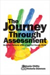 The Journey Through Assessment - Antonia Chitty, Victoria Dawson