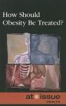 How Should Obesity Be Treated? - Stefan Kiesbye