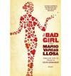 [ [ [ The Bad Girl[ THE BAD GIRL ] By Vargas Llosa, Mario ( Author )Oct-28-2008 Paperback - Mario Vargas Llosa