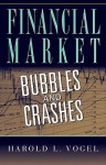 Financial Market Bubbles and Crashes - Harold Vogel