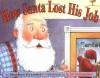 How Santa Lost His Job - Stephen Krensky, S.D. Schindler