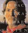 The Face of Texas: Portraits of Texans - Elizabeth O'Brien, Elizabeth O'Brien