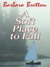 A Soft Place To Fall - Barbara Bretton