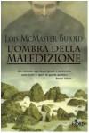 L'ombra della maledizione - Lois McMaster Bujold