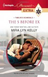 Mills & Boon : The S Before Ex (Tabloid Scandals) - Mira Lyn Kelly