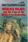 Sherlock Holmes and the Case of the Hound of the Baskervilles (Great Illustrated Classics) - Malvina G. Vogel, Arthur Conan Doyle