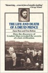 The Life and Death of a Druid Prince - Don Robins, Anne Ross