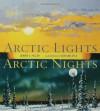 Arctic Lights, Arctic Nights - Debbie S. Miller, Jon Van Zyle