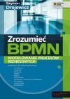 Zrozumieć BPMN. Modelowanie procesów biznesowych - Szymon Drejewicz