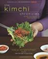 The Kimchi Chronicles: Korean Cooking for an American Kitchen - Marja Vongerichten
