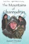 The Mountains of Channadran: Wizard's Destiny - Susan Dexter