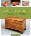 Blanket Chests: Outstanding Designs from 30 of the World's Finest Furniture Makers - Scott Gibson, Peter Turner