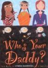 Who's Your Daddy? - Lynda Sandoval, Ali Douglass