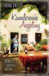 Kawalerowie Angeliny. Opowieść z włoskiej kuchni - Brian O'Reilly, Agnieszka Kalus