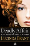 Deadly Affair: A Georgian Historical Mystery - Lucinda Brant