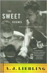 The Sweet Science - A.J. Liebling, Robert Anasi