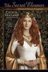 The Secret Eleanor - Cecelia Holland
