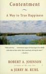 Contentment: A Way to True Happiness - Robert A. Johnson, Jerry M. Ruhl