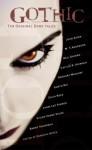 Gothic!: Ten Original Dark Tales - Garth Nix, Gregory Maguire, M.T. Anderson, Celia Rees, Janni Lee Simner, Joan Aiken, Caitlín R. Kiernan, Vivian Vande Velde, Deborah Noyes, Barry Yourgrau, Neil Gaiman