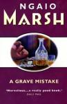 A Grave Mistake (Inspector Roderick Alleyn) - Ngaio Marsh