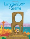 Larry Gets Lost in Seattle - John Skewes, Robert Schwartz, Michael Mullin