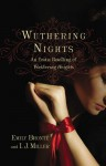 Wuthering Nights: An Erotic Retelling of Wuthering Heights - I.J. Miller