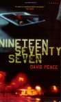 Nineteen Seventy-Seven: The Red Riding Quartet, Book Two - David Peace