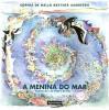 A Menina do Mar - Sophia de Mello Breyner Andresen, Luís Noronha da Costa, Armando Alves