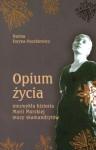 Opium życia - Hanna Faryna-Paszkiewicz