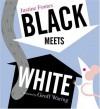 Black Meets White - Justine Korman Fontes, Geoff Waring