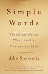 Simple Words: Thinking about What Really Matters in Life - Adin Steinsaltz, Elana Schachter, Ditsa Shabtai