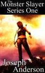 The Monster Slayer Series One: Origins, Vampire Season, The Immortal Demon, Werewolf, Zombies - Joseph Anderson