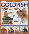 How to Look After Your Goldfish: A Practical Guide to Caring for Your Pet, in Step-By-Step Photographs - David Alderton