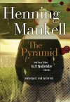 The Pyramid: And Four Other Kurt Wallander Mysteries (Audio) - Henning Mankell