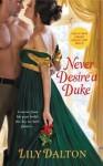 Never Desire a Duke (One Scandalous Season) - Lily Dalton