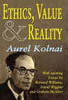 Ethics, Value, & Reality - Aurel Kolnai, Bernard Williams, David Wiggins, Graham McAleer