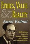 Ethics, Value, & Reality - Aurel Kolnai, Bernard Williams, David Wiggins, Graham McAleer