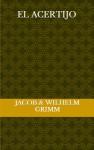 El acertijo - Jacob Grimm, Wilhelm Grimm