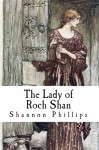 The Lady of Roch Shan - Shannon Phillips