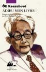 Adieu, mon livre - Kenzaburō Ōe, Sumi Fukui-Tschudin, Jean-Jacques Tschudin