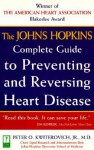 The Johns Hopkins Complete Guide to Preventing and Reversing Heart Disease - Peter O. Kwiterovich Jr.